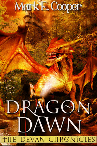 Dragon Dawn Devan Chronicles 4 By Mark E Cooper