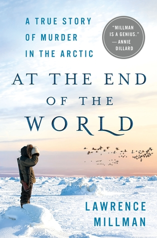 At the End of the World by Lawrence Millman