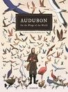 Audubon, On The Wings Of The World by Fabien Grolleau