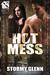 Hot Mess 1 by Stormy Glenn