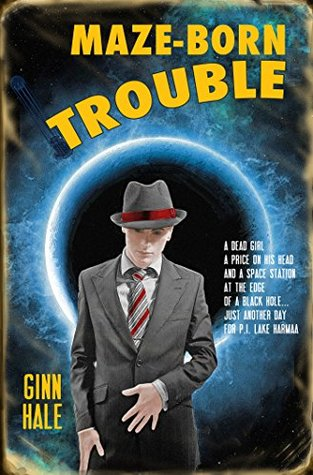 Recent Release Review:  Maze-Born Trouble by Ginn Hale