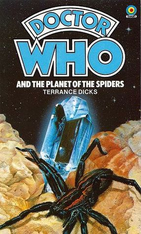Doctor Who and the Planet of the Spiders by Terrance Dicks