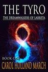 The Tyro (The Dreamwalkers of Larreta Book 1)