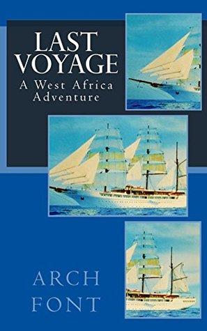 Last Voyage: A West Africa Adventure