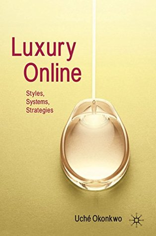 Luxury Online: Styles, Systems, Strategies