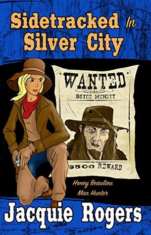 Sidetracked in Silver City (Honey Beaulieu - Man Hunter Book 2)