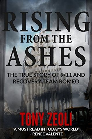 Rising From The Ashes: The True Story of 9/11 and Recovery Team Romeo