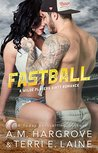 Fastball by A.M. Hargrove