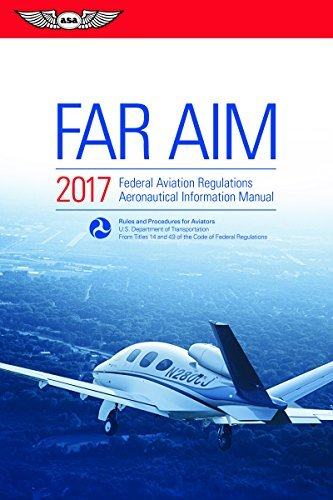FAR/AIM 2017 (Kindle Edition): Federal Aviation Regulations / Aeronautical Information Manual (FAR/AIM series)