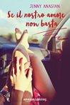 Se il nostro amore non basta by Jenny Anastan