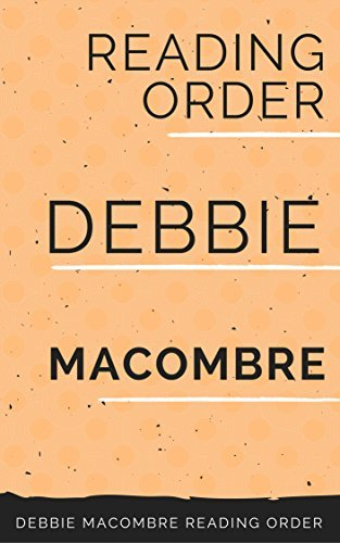 READING ORDER: Debbie Macomber: Series Order of Rose Harbor Series: Cedar Cove Series: Dakota Series: Blossom Street Series