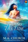 Riding the Tide by M.A. Church