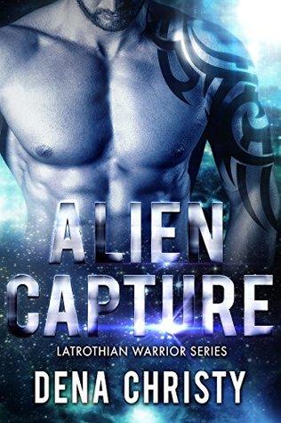 Alien Capture (Latrothian Warrior, #1)