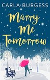 Marry Me Tomorrow by Carla Burgess