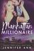 Manhattan Millionaire by Jennifer  Ann