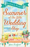Summer at the Little Wedding Shop by Jane Linfoot