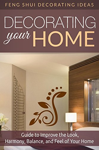 Feng Shui: Decorating: Feng Shui Your Home (Tidying Up Minimalist Organizing)