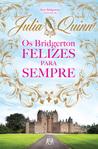 Os Bridgerton Felizes Para Sempre by Julia Quinn
