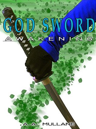 God Sword: Awakening (God Sword Series Book 1)