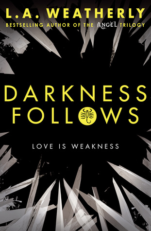 Darkness Follows (The Broken Trilogy, #2)