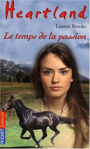Le temps de la passion (Heartland, #25)