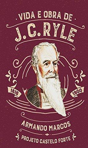 Vida e Obra de J.C.Ryle