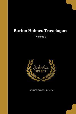 Burton Holmes Travelogues; Volume 9