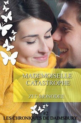 Mademoiselle Catastrophe (Les Chroniques de Daimsbury #2)