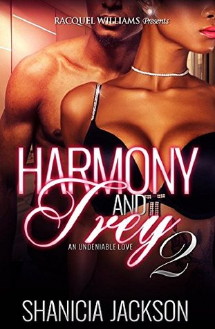 Harmony And Trey, An Undeniable Love Part 2