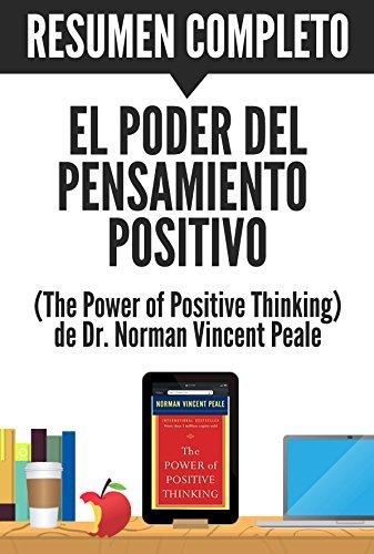 El poder del pensamiento positivo || Resumen completo del libro escrito por Dr. Norman Vincent Peale: Una guía práctica para dominar los problemas de la vida cotidiana
