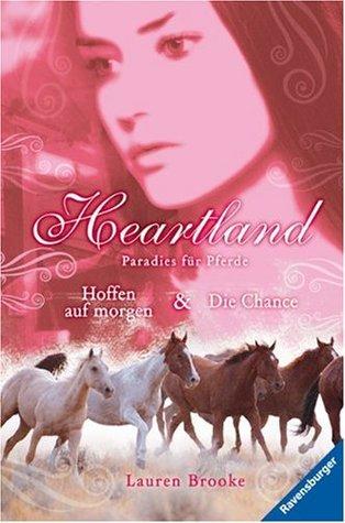 Heartland Doppelband #2: Hoffen auf morgen & Die Chance (Heartland: Paradies für Pferde, #3-4)