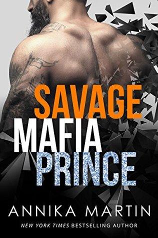Savage Mafia Prince (A Dangerous Royals Romance, #3) by Annika Martin