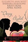 Mr. Darcy Loves Elizabeth Bennet: 4 Variations of Jane Austen's Pride & Prejudice