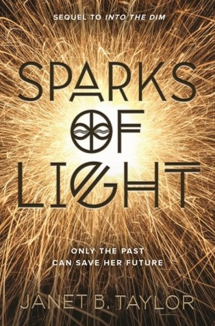 Sparks of Light (Into the Dim, #2)
