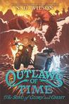 The Song of Glory and Ghost (Outlaws of Time #2)