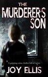 The Murderer's Son by Joy Ellis