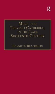 Music for Treviso Cathedral in the Late Sixteenth Century: A Reconstruction of the Lost Manuscripts 29 and 30