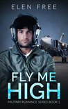 Fly Me High (Military Romance, #1)