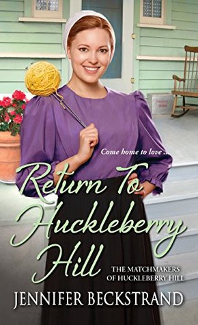 Return to Huckleberry Hill (The Matchmakers of Huckleberry Hill, #7)