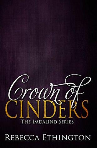 Crown Of Cinders Imdalind 7 By Rebecca Ethington
