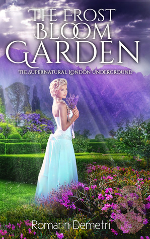The Frost Bloom Garden (The Supernatural London Underground, #2)