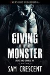 Giving It to the Monster by Sam Crescent