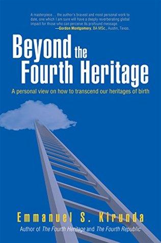 Beyond the Fourth Heritage by Emmanuel S Kirunda