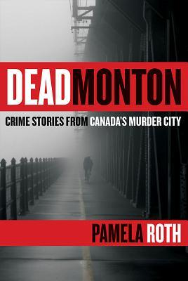 Deadmonton: Crime Stories from Canada's Murder City