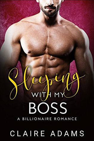 Sleeping with My Boss - Claire Adams