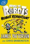 Robot Revolution! by James Patterson