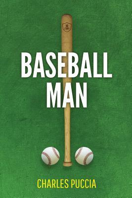 Baseball Man: Crime Novel of Foresaken Love, Idenity Crisis, Bodybuilding, Murder