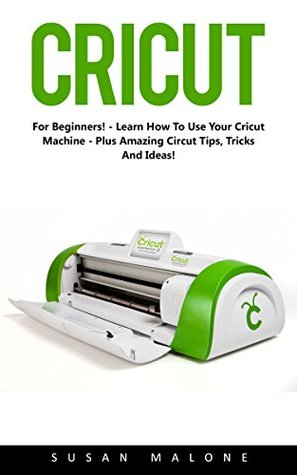 Cricut for beginners learn how to use your cricut Interior design books for beginners