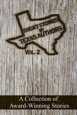Short Stories by Texas Authors: Volume 2