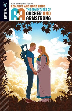 A&A: The Adventures of Archer & Armstrong, Volume 2: Romance & Road Trips